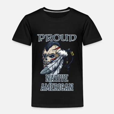 Proud Native American Proud Native American - Toddler Premium T-Shirt