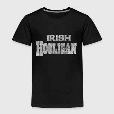 Classic Irish Hooligan Funny - Toddler Premium T-Shirt