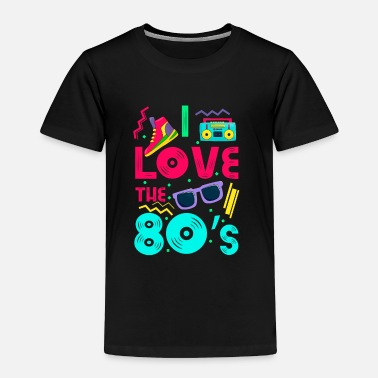 80s I love the 80s - cool and crazy design - Toddler Premium T-Shirt