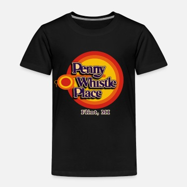 Penny Penny Whistle Place - Toddler Premium T-Shirt