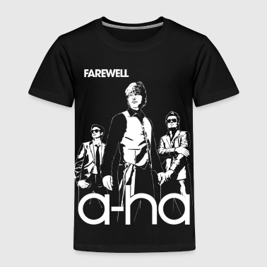 Farewell A ha Farewell - Toddler Premium T-Shirt