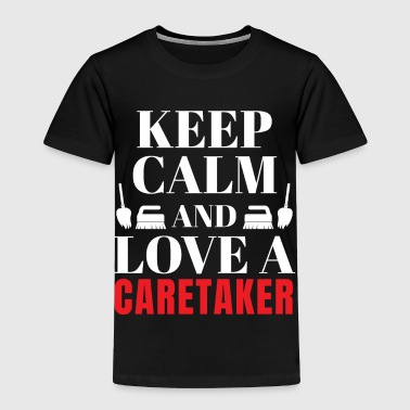 Keep calm love a caretaker gift - Toddler Premium T-Shirt