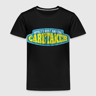 Amazing Caretaker Worker Gift - Toddler Premium T-Shirt