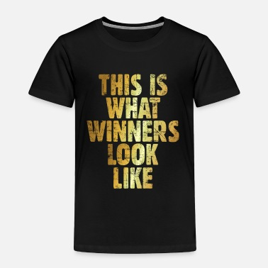 Gold This is what winners look like (Ancient Gold) - Toddler Premium T-Shirt