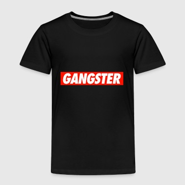 GANGSTER - Toddler Premium T-Shirt