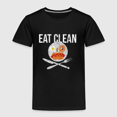 Clean What It Is Eat Clean Smiley Health - Toddler Premium T-Shirt