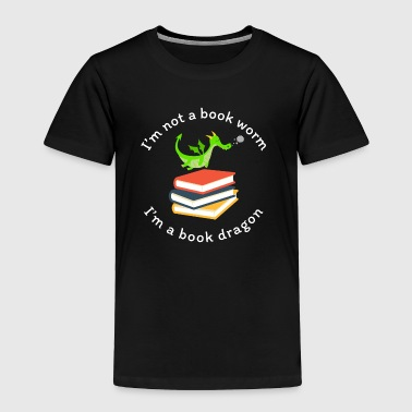 Read Reading | Not a Book Worm, I'm A Book Dragon - Toddler Premium T-Shirt