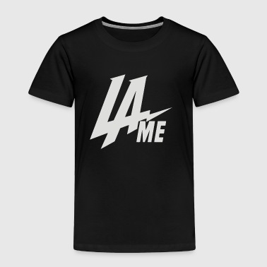 LAME - Toddler Premium T-Shirt