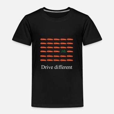 Drive Go By Car Car or bike: Drive different - Toddler Premium T-Shirt