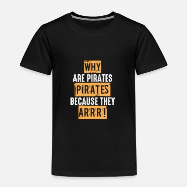 Piranha Pirate, Pirate flag, Pirate ship - Toddler Premium T-Shirt