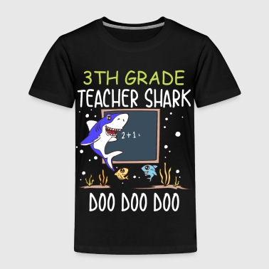 Bus 3th Grade Teacher shark blue Doo Doo Doo - Toddler Premium T-Shirt
