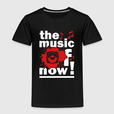 The Music Of Now - Toddler Premium T-Shirt