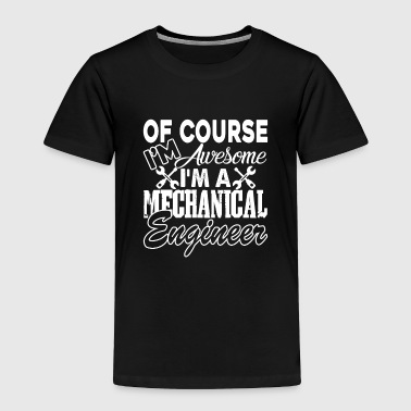 Mechanical Engineering Mechanical Engineer Awesome Mechanical Engineer - Toddler Premium T-Shirt