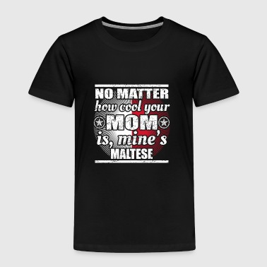 no matter mom cool mutter gift Malta png - Toddler Premium T-Shirt