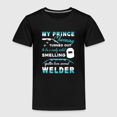 Welder My Prince Charming Shirt - Toddler Premium T-Shirt