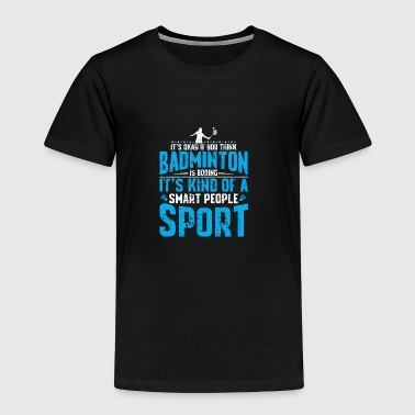 BADMINTON - Toddler Premium T-Shirt