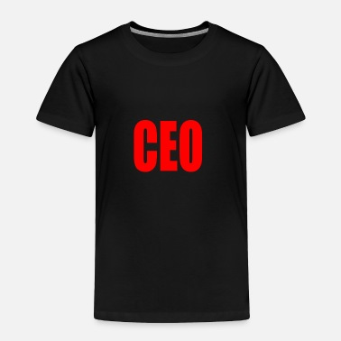 Ceo CEO - Toddler Premium T-Shirt