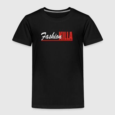 Fashion Killa - Toddler Premium T-Shirt