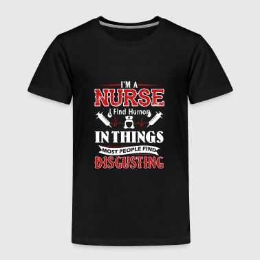 I'm A Nurse Shirt - Toddler Premium T-Shirt