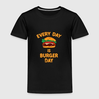 Every Day is Burger Day Hamburger - Toddler Premium T-Shirt