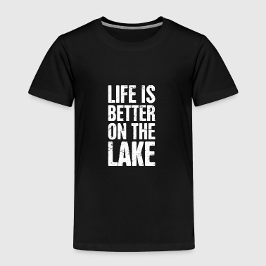 Life Is Better On The Lake | Bass Fishing - Toddler Premium T-Shirt