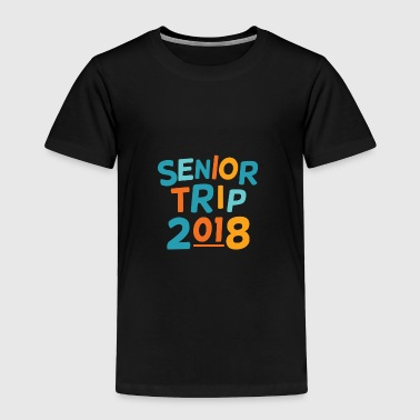 High School Senior Senior Trip 2018 Graduating High School Seniors - Toddler Premium T-Shirt