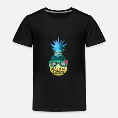 Hawaiian Aloha Beaches Pineapple Sunglasses Hawaiian Shirt - Toddler Premium T-Shirt