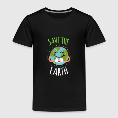Save The Earth - Earth Day - Toddler Premium T-Shirt