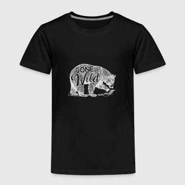 Gone Wild - Bear Nature Outdoor Gift - Toddler Premium T-Shirt