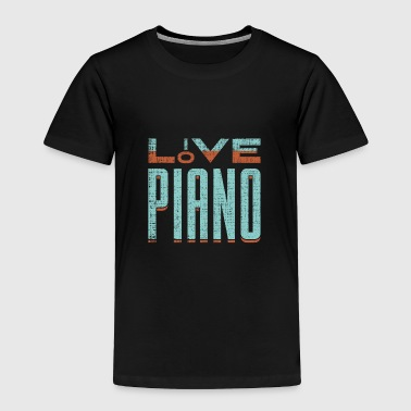 Love Piano fun gift idea for pianists and musician - Toddler Premium T-Shirt