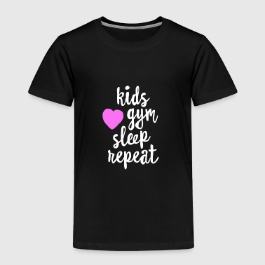 Kids Gym Sleep Repeat - Funny Yoga Gym Shirt Mother's Day - Toddler Premium T-Shirt