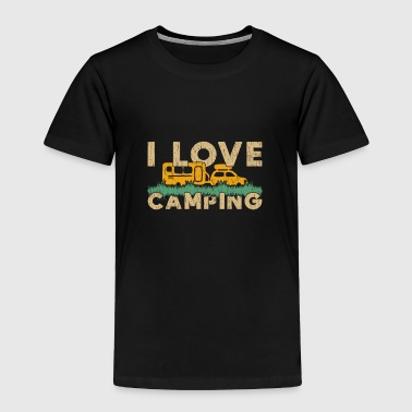 I Love Camping camper tent gift quote love - Toddler Premium T-Shirt