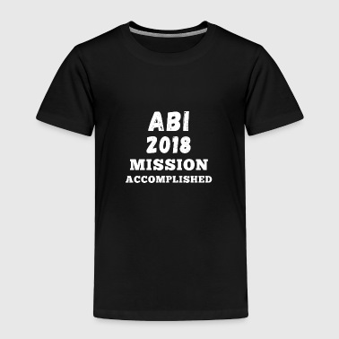 ABI 2018 mission accomplished white - Toddler Premium T-Shirt