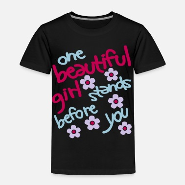 Tyra One Beautiful Girl Stands Before You - Toddler Premium T-Shirt