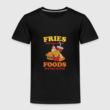 Girly-man Fries before guys foods before dudes / girlie - Toddler Premium T-Shirt
