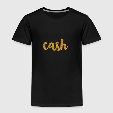 CASH - Toddler Premium T-Shirt