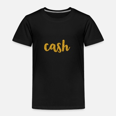 Cash CASH - Toddler Premium T-Shirt