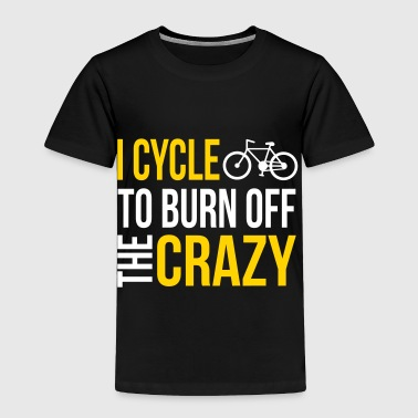 Cycling Slogan Cycle Crazy - Toddler Premium T-Shirt
