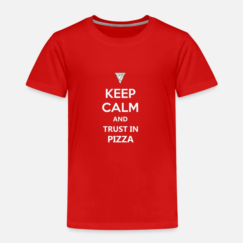Keep Calm Quotes Funny Pizza Design Tee Gift Toddler Premium T-Shirt - red