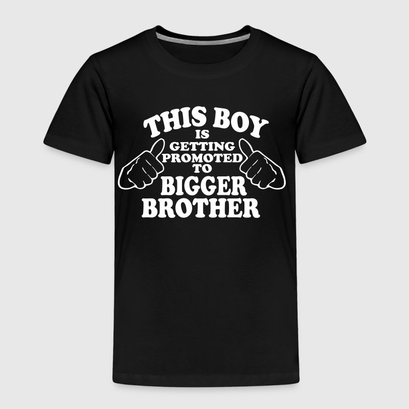 Promoted to Bigger Brother - Toddler Premium T-Shirt
