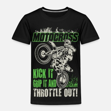 Dirt Bike Dirt Bike Throttle Out - Toddler Premium T-Shirt
