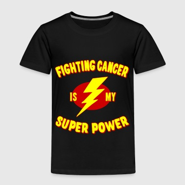 Strike Fighting Cancer Is My Super Power - Toddler Premium T-Shirt