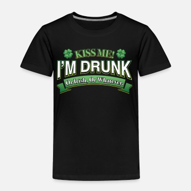 Kiss Me Im Drunk KISS ME IM DRUNK OR IRISH - Toddler Premium T-Shirt