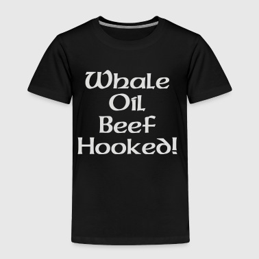 Oil Whale Oil Beef Hooked - Toddler Premium T-Shirt