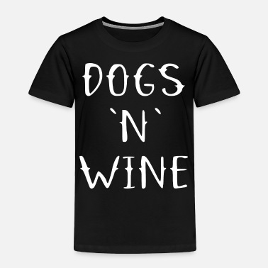 Love dogs and wine1 - Toddler Premium T-Shirt