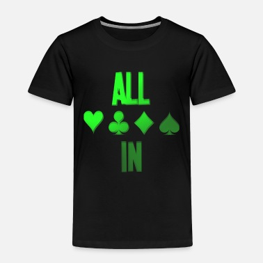 Las Vegas Poker ALL IN Karten Pik Texas Holdem - Toddler Premium T-Shirt