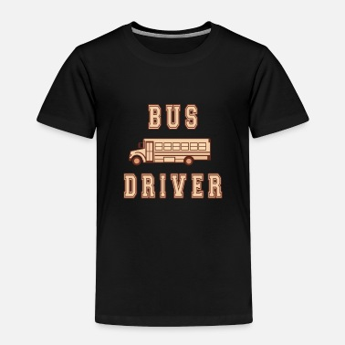 High School Graduate Bus Driver T-Shirt Bus Driver School - Toddler Premium T-Shirt