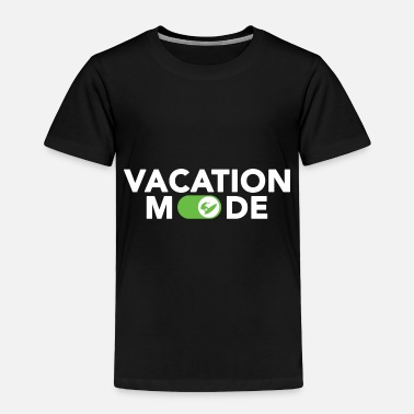 Mode Vacation Mode Surfing Surfboard Hawaii Gift Wave - Toddler Premium T-Shirt