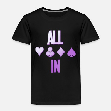 Pik Poker ALL IN Karten Pik Texas Holdem - Toddler Premium T-Shirt