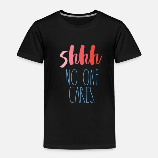 Unfriendly Baby Clothing - No One Cares Anti-Social Sarcasm Funny Gift - Toddler Premium T-Shirt black